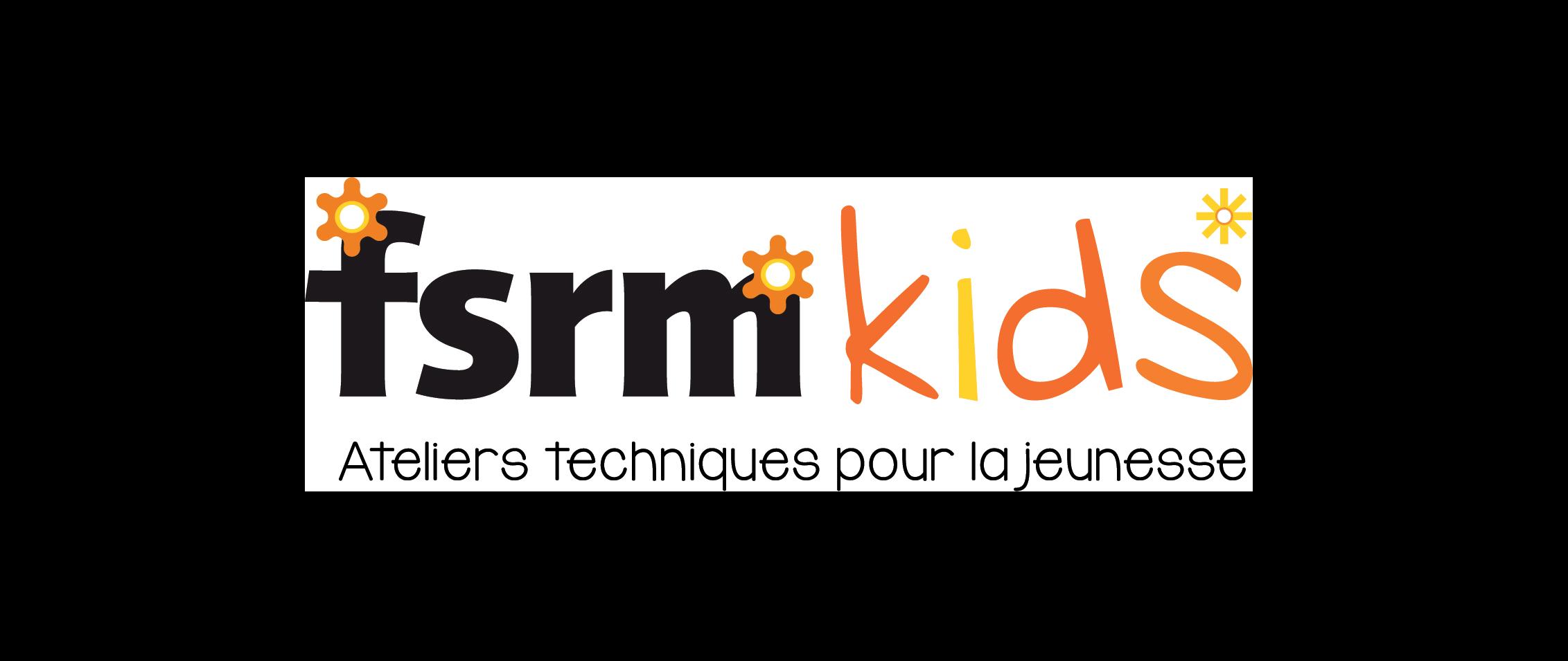 FSRM-KIDS : Ateliers techniques pour la jeunesse